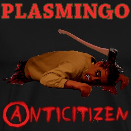 Plasmingo - Anticitizen - Premium-T-shirt herr