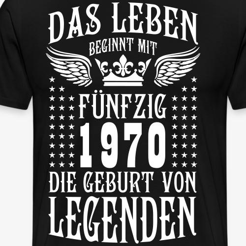 Das Leben beginnt mit 50 Geburt von Legenden 1970 - Männer Premium T-Shirt