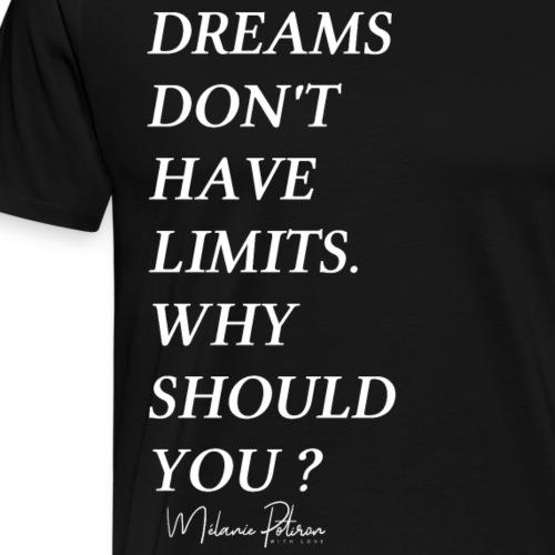 DREAMS DON'T HAVE LIMITS - T-shirt Premium Homme