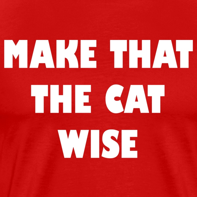 make that the cat wise wt