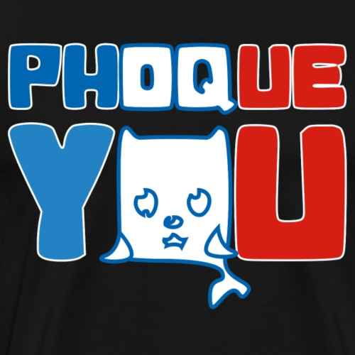 France bleu blanc rouge Humour Fuck Phoque You - T-shirt Premium Homme