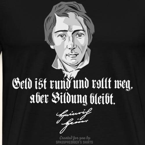 Heinrich Heine T Shirt Zitat Geld & Bildung - Männer Premium T-Shirt