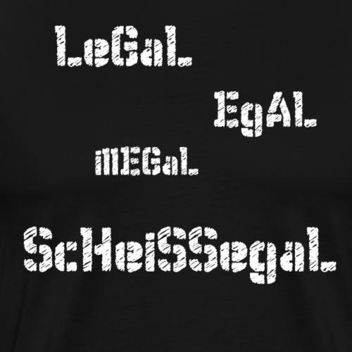 legal egal illegal scheissegal - Männer Premium T-Shirt