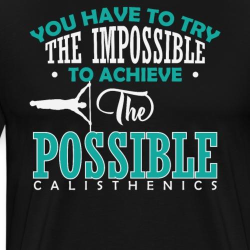 Calisthenics Sprüche Shirt - Männer Premium T-Shirt