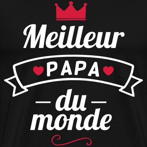 meilleur papa du monde,cadeau fête des pères,père - T-shirt Premium Homme