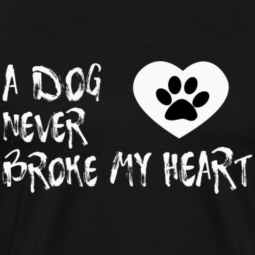 A Dog never broke my heart T-Shirt Hundespruch - Männer Premium T-Shirt