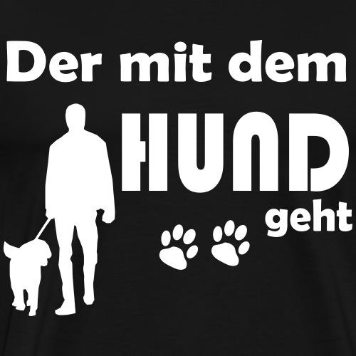 Der mit dem Hund geht . - Männer Premium T-Shirt