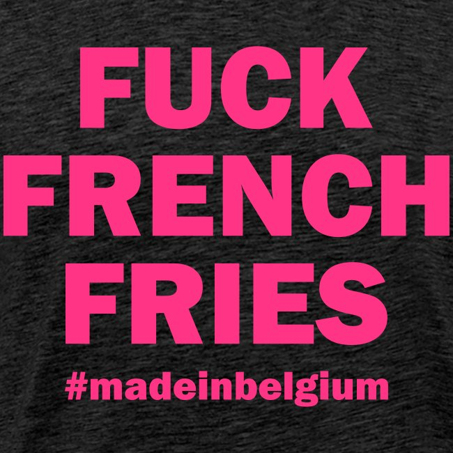 Fuck French Fries