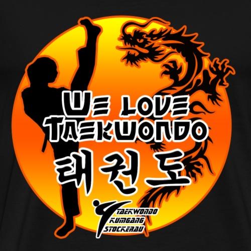 We Love Taekwondo - Männer Premium T-Shirt