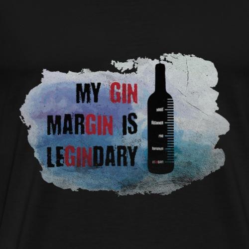 T-Shirt My GIN Margin is Legindary - Männer Premium T-Shirt