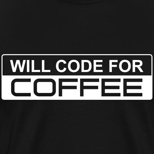 Will Code For Coffee - Männer Premium T-Shirt