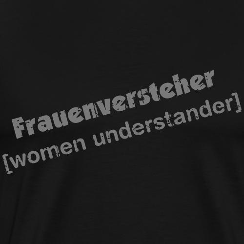 Frauenversteher - Männer Premium T-Shirt