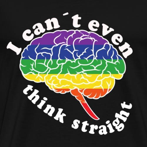 Ich kann nicht einmal klar denken | LGBT - Männer Premium T-Shirt