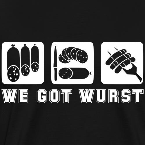 we got wurst - Männer Premium T-Shirt
