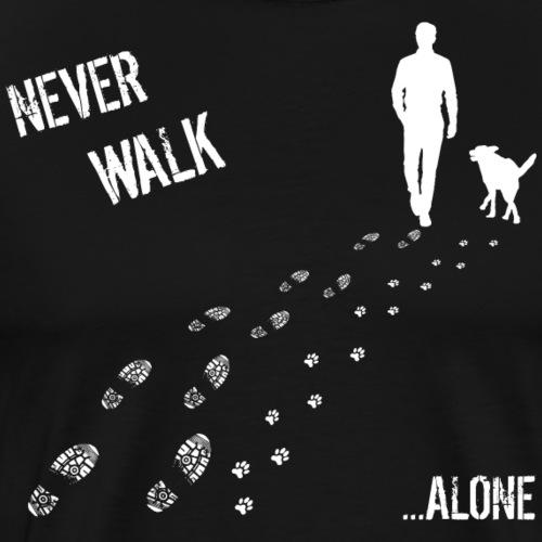 MANN UND HUND NEVER WALK ALONE - Männer Premium T-Shirt