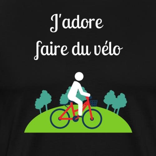 J'adore faire du vélo 2 - T-shirt Premium Homme