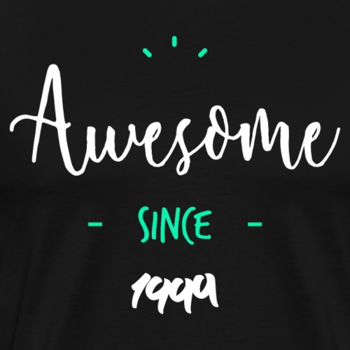 Awesome since 1999 - T-shirt Premium Homme