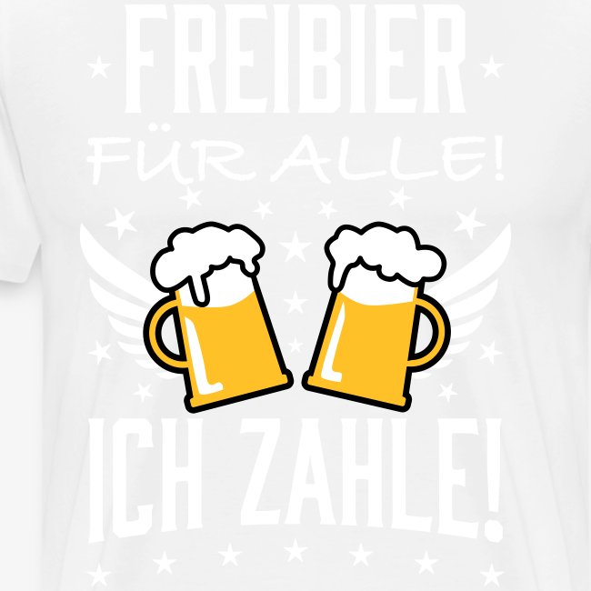 114 Freibier für alle ich zahle Bier Prost