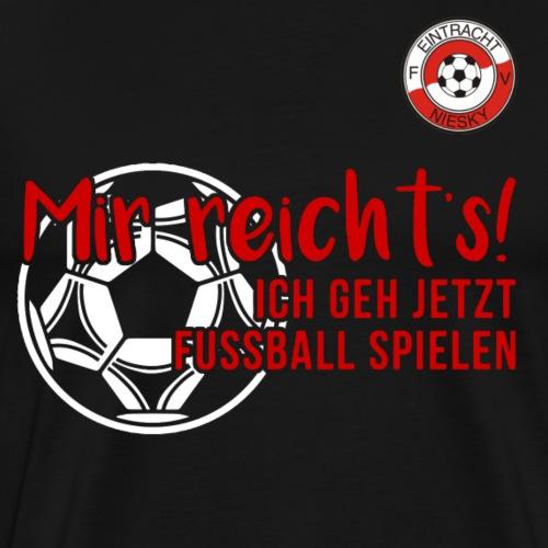 Mir reicht's! Ich geh Fußball spielen. - Männer Premium T-Shirt