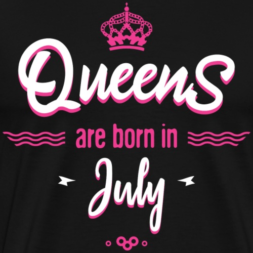 Queens are born in july - T-shirt Premium Homme