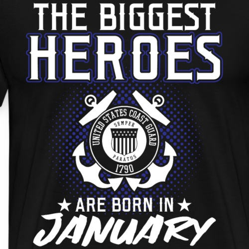 The Biggest Heroes Are Born In January - Männer Premium T-Shirt