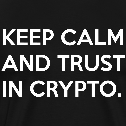 Keep calm and trust in crypto II | White - Men's Premium T-Shirt