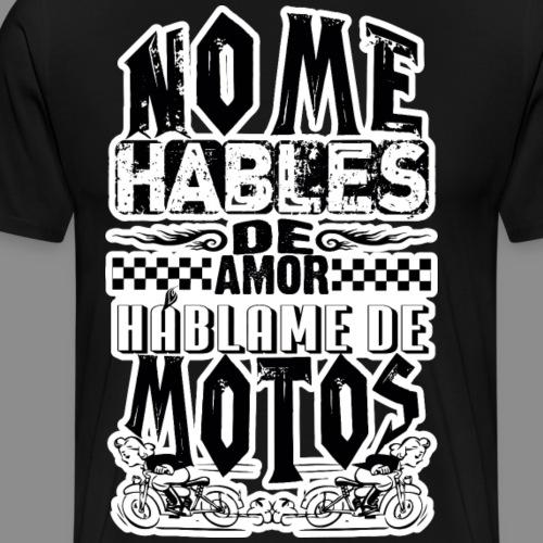 No me hables de amor - Camiseta premium hombre