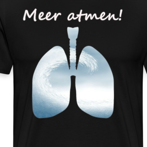 Meer atmen - mit Meeresluft gegen Stress - Männer Premium T-Shirt