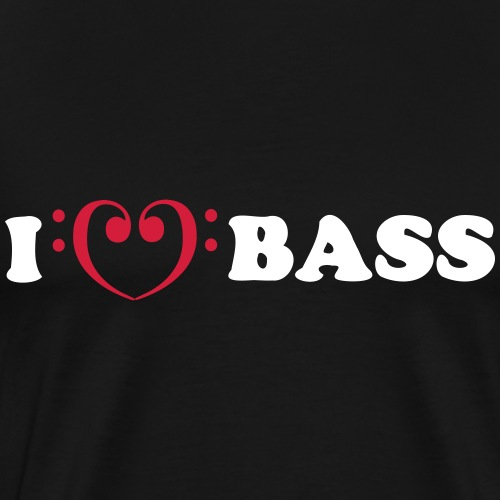 I love bass - T-shirt Premium Homme