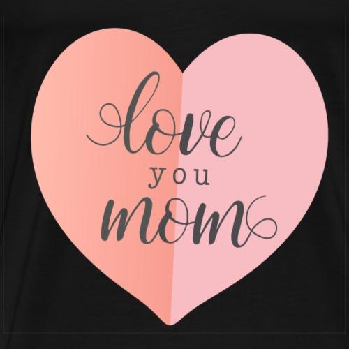 love my mom - Men's Premium T-Shirt