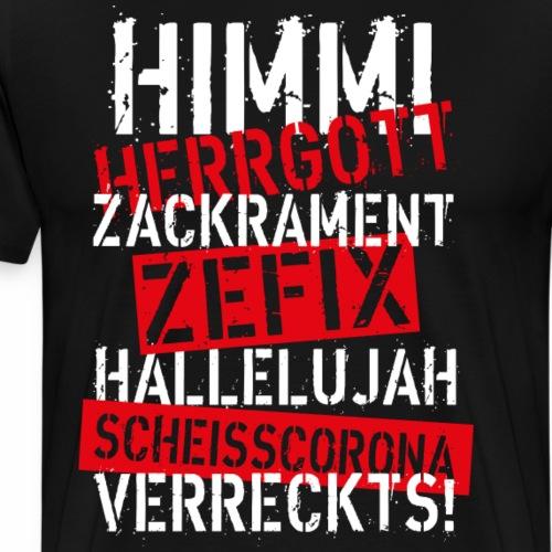 90 Himmi Herrgott ZACKRAMENT CORONA Spruch - Männer Premium T-Shirt