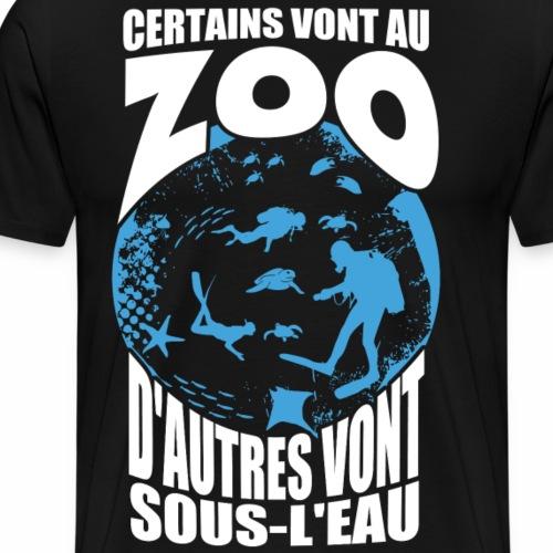Certains vont au zoo d'autres vont sous-l'eau - T-shirt Premium Homme