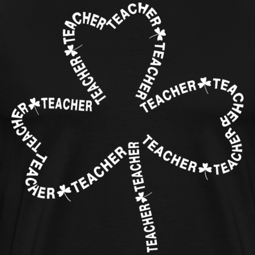 Teacher White Text Shamrock - Men's Premium T-Shirt