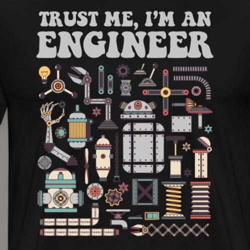 Trust me, I'm an engineer - Men's Premium T-Shirt