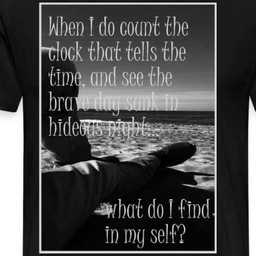 When I do count the clock - Männer Premium T-Shirt