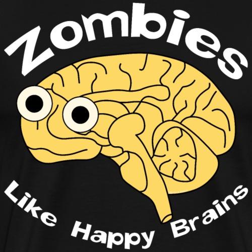 Zombies Happy Brain White Text - Men's Premium T-Shirt