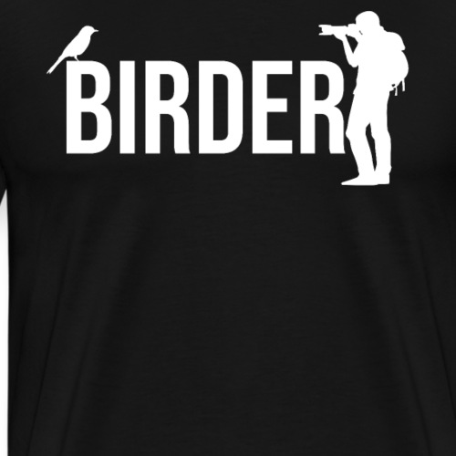 Wild Bird Photographer - Birder - Men's Premium T-Shirt