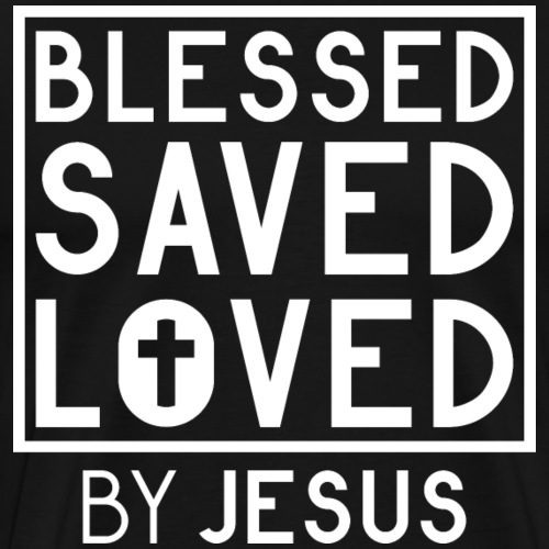 Blessed Saved Loved by Jesus - Christlich - Männer Premium T-Shirt