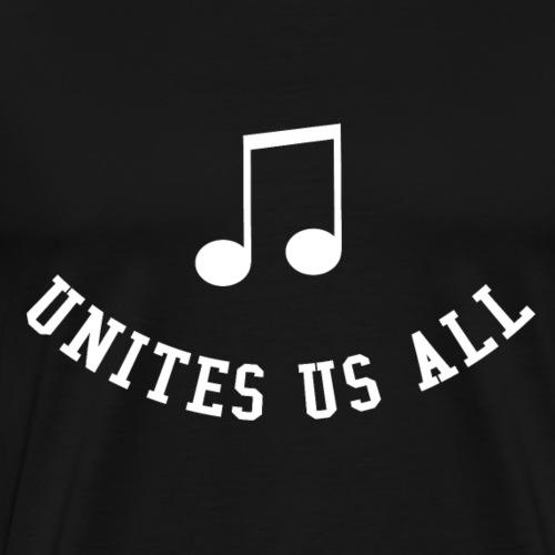 Music Unites Us All Shirt - Men's Premium T-Shirt