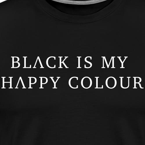 black is my happy colour - Männer Premium T-Shirt