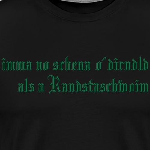 a´dirndld wie a Ransteinschwalbn - Männer Premium T-Shirt