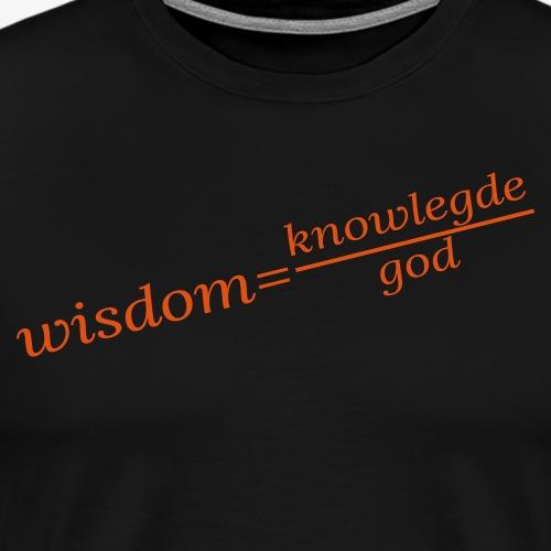 equation wisdom : wijsheid is kennis boven god - Men's Premium T-Shirt