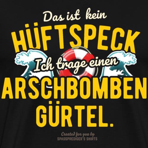 Sprüche T Shirt Design Hüftspeck Arschbombengürtel - Männer Premium T-Shirt
