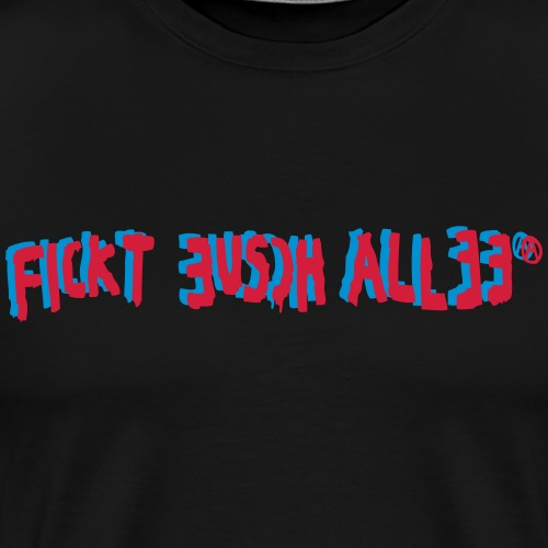 Fickt Eusch Allee - Männer Premium T-Shirt