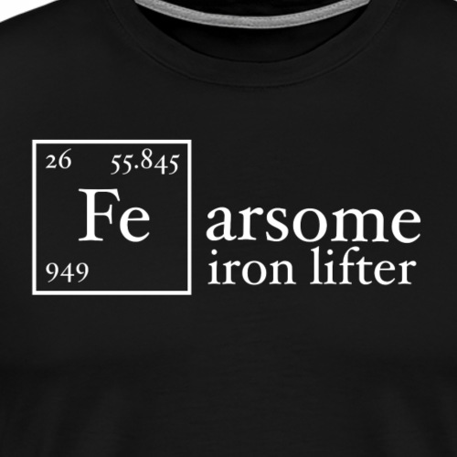 Fearsome Iron Lifter - Men's Premium T-Shirt