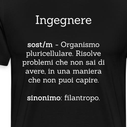 Ingegnere definizione - Risolvo problemi - Maglietta Premium da uomo