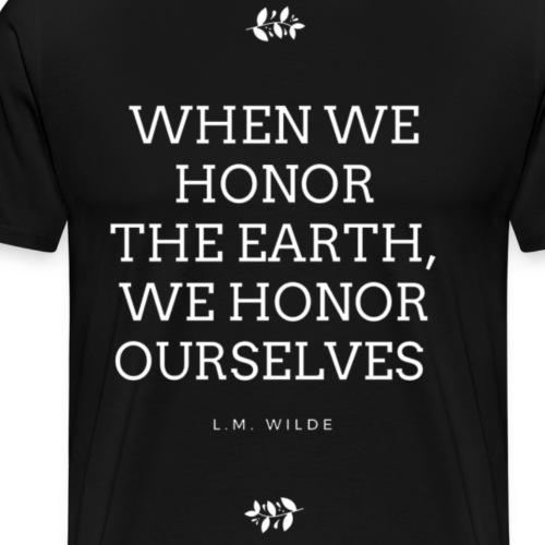 Ehre die Erde - Männer Premium T-Shirt