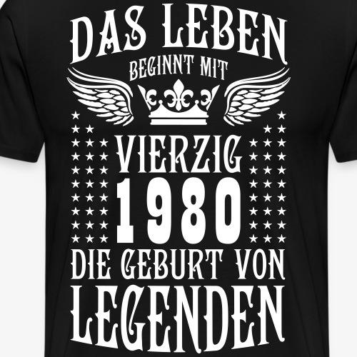 Das Leben beginnt mit 40 Geburt von Legenden 1980 - Männer Premium T-Shirt