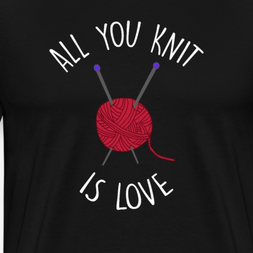 All You Knit Is Love - Herre premium T-shirt