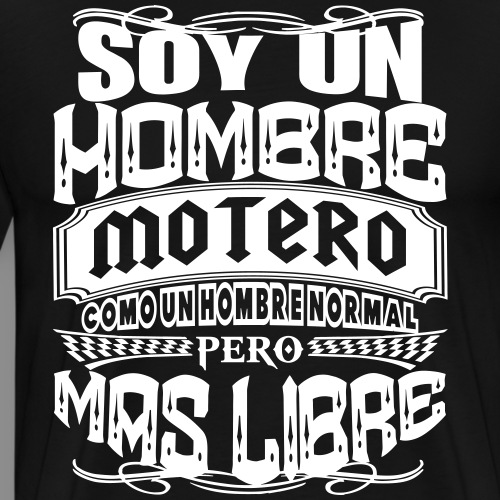 Soy un hombre motero - Camiseta premium hombre